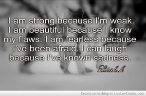 cute, i am strong because, inspirational, life, quote, quotes
