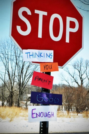 Stop thinking you aren't good enough