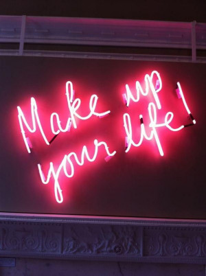 !Life Quotes, Makeup Quotes, Makeup Artists, Neon Lights, Cute Neon ...
