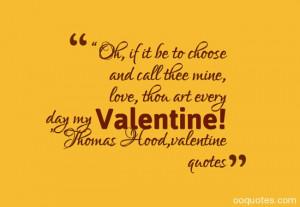 "... love, thou art every day my Valentine! "" ― Thomas Hood,valentine"