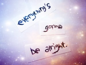 Everything's Gonna Be Alright Quotes http://moony25.deviantart.com/art ...