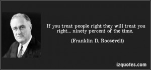 quote-if-you-treat-people-right-they-will-treat-you-right-ninety ...