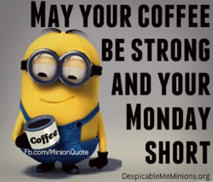 ... short # wish # mondaymotivation # short # minions # strong # coffee