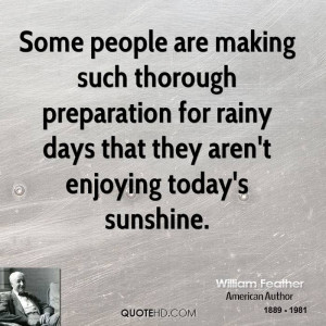 Some people are making such thorough preparation for rainy days that ...