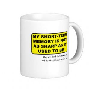 Short Term Memory Funny Mug