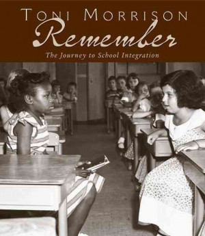 Remember: the Journey to School Integration' by Toni Morrison
