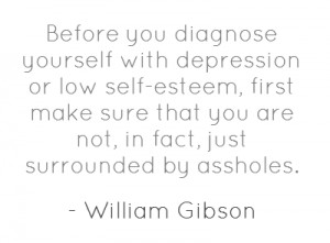 Before you diagnose yourself with depression or low self-esteem, first
