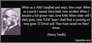 When as a child I laughed and wept, time crept. When as a youth I ...