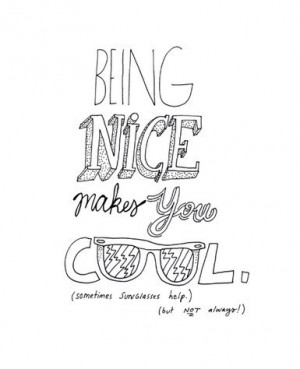 quote,being,nice,hand,lettering,being,cool,quotes,being,nice,makes,you ...