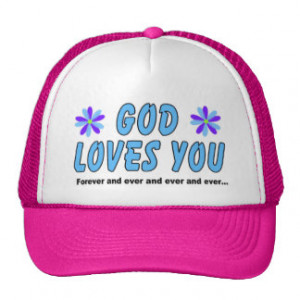 God loves you forever and ever hat