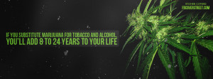 Substitute Weed For Tobacco & Alcohol Facebook Cover