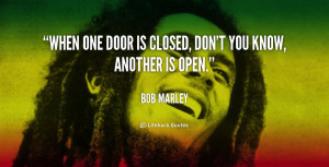 quote-Bob-Marley-when-one-door-is-closed-dont-you-89064.png