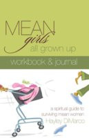 Mean Girls All Grown Up: A Spiritual Guide To Surviving Mean Women ...