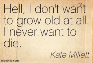 Quotation-Kate-Millett-hell-age-death-Meetville-Quotes-202955