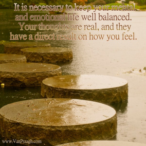 life well balanced your thoughts are real and they have a direct ...