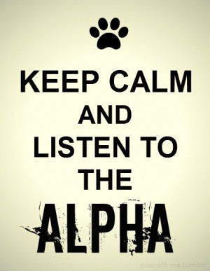 ... Wolf, Quotes Sayings Keep Calm, Wolves, Teen Wolf Keep Calm, Alpha