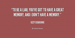 quote-Ozzy-Osbourne-to-be-a-liar-youve-got-to-163978.png