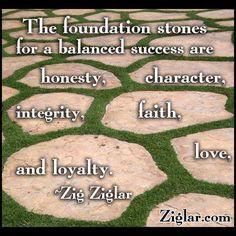 ... honesty, character, integrity, faith, love, and loyalty.