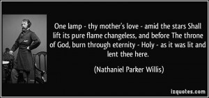 mother's love - amid the stars Shall lift its pure flame changeless ...