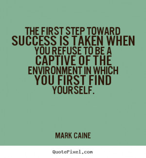 quotes about success the first step toward success is taken when