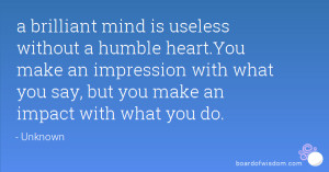 ... make an impression with what you say, but you make an impact with what