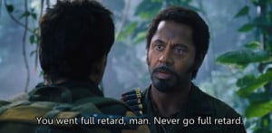... comment funny movie quotes , Picture quotes Tropic Thunder quotes