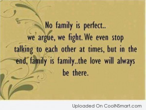 Family Quote: No family is perfect…we argue we fight....
