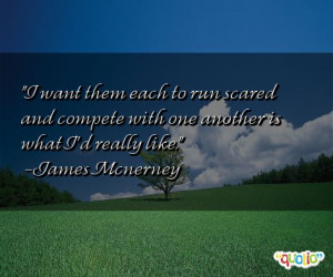... and compete with one another is what I'd really like. -James Mcnerney