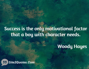 Success is the only motivational factor that a boy with character ...