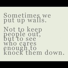 ... speak.....and the walls will be rebuild stronger, with you in mind