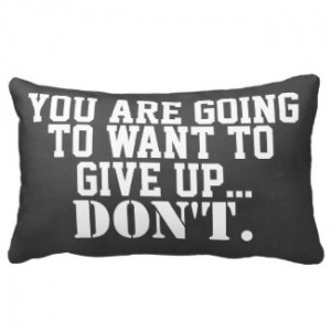 Inspirational Motivational Never Give Up Quote Throw Pillow by ...