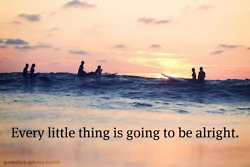 ... quote Everything Is Going To Be Alright Everything is gonna be okay