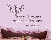 Cheshire Cat Alice in Wonderland Every Adventure Requires a First Step ...