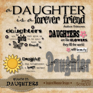 Scrapbooking Quotes About Daughters http://inspiredmommiedesigns ...