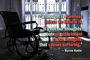 "Inspirational Quote: ""A thought is harmless unless we believe it. It ..."