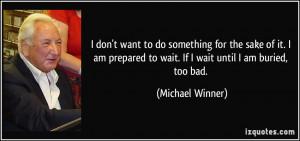 More Michael Winner Quotes