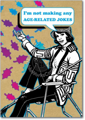 Age Jokes Inappropriate Funny Birthday Card Nobleworks