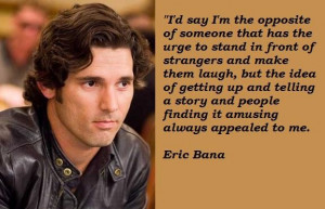 Eric bana famous quotes 2