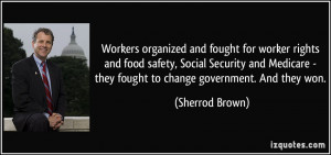 and fought for worker rights and food safety, Social Security ...