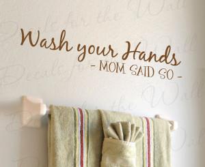 Wash Your Hands Mom Said So Bathroom Bathroom Kid Baby Large Wall ...