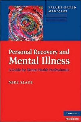 Personal Recovery and Mental Illness: A Guide for Mental Health ...