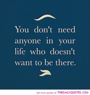 dont-need-anyone-in-life-doesnt-want-to-be-there-love-friendship ...