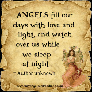 Angels fill our day with love and light, and watch over us while we ...