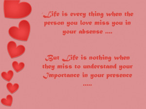Life Is Every Thing When The Person You Love Miss You In Your Absence ...