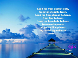 Lead Me From Death to Life, From Falsehood to Truth ~ Life Quote