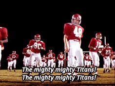 Remember the Titans. Best move ever made! More