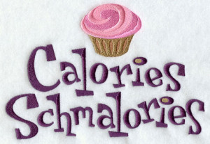 ... and 'Calories Schmalories' machine embroidery design for the kitchen
