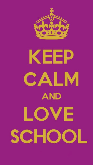 Keep Calm & Love School