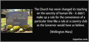 Church has never changed its teaching on the sanctity of human life ...