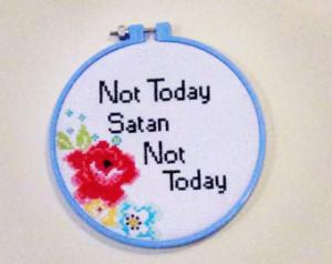 Not today satan Bianca del rio cros s stitch ...